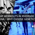 Group Workouts In Riverside And Corona – Why Choose Genetics Us!